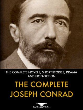 The Complete Joseph Conrad: The Complete Novels, Short-Fiction, Drama and Non-Fiction