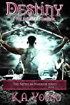 Destiny of the Female Warrior (Nephilim Warrior, #2)