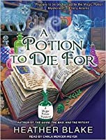 A Potion to Die For (Magic Potion Mystery, # 1)