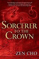 Sorcerer to the Crown (Sorcerer Royal, #1)