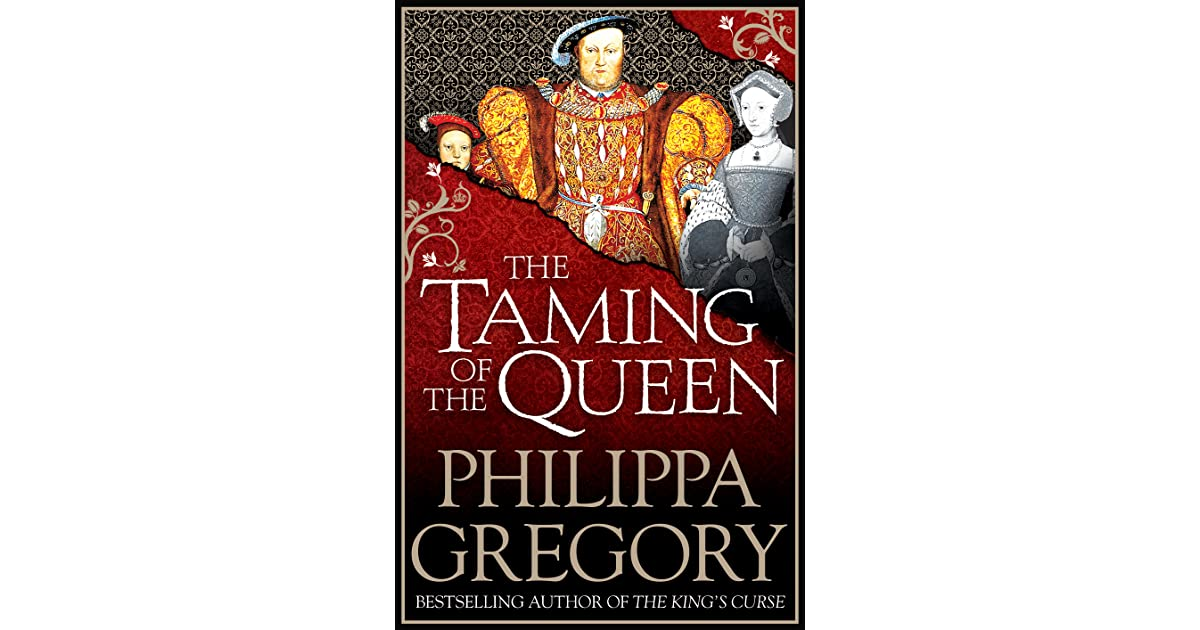 gender power and dominance in the taming of the queen a novel by philippa gregory 1500s historical fiction brings to mind the queen's fool by philippa gregory significantly in gregory's newest 1500s historical fiction, the taming of.