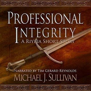 Professional Integrity by Michael J. Sullivan