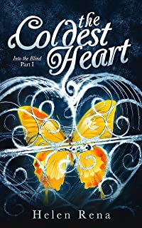 The Coldest Heart (Into the Blind, #1)
