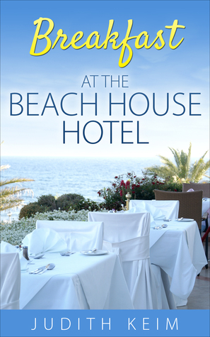 Breakfast at the Beach House Hotel (Beach House Hotel #1)