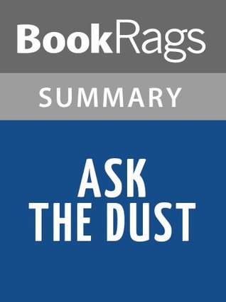 Ask the Dust by John Fante   Summary & Study Guide