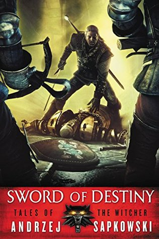 Sword of Destiny (The Witcher, #0.75)