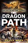 The Dragon Path (Secrets of the Tombs, #2)