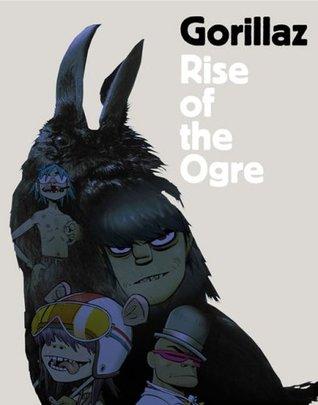 Gorillaz: Rise of the Ogre by Gorillaz