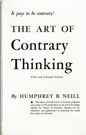 The Art of Contrary Thinking by Humphrey Bancroft Neill