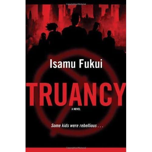 Read Truancy Truancy 1 By Isamu Fukui