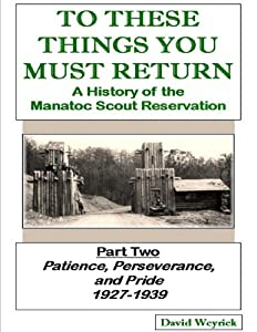 To These Things You Must Return - Part Two: Patience, Perseverance, and Pride 1927-1939