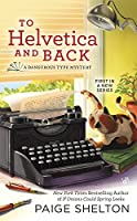 To Helvetica and Back (A Dangerous Type Mystery, #1)