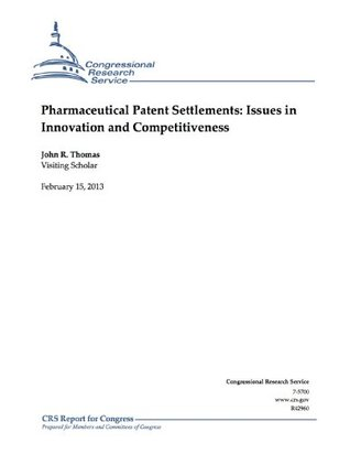 Pharmaceutical Patent Settlements: Issues in Innovation and Competitiveness