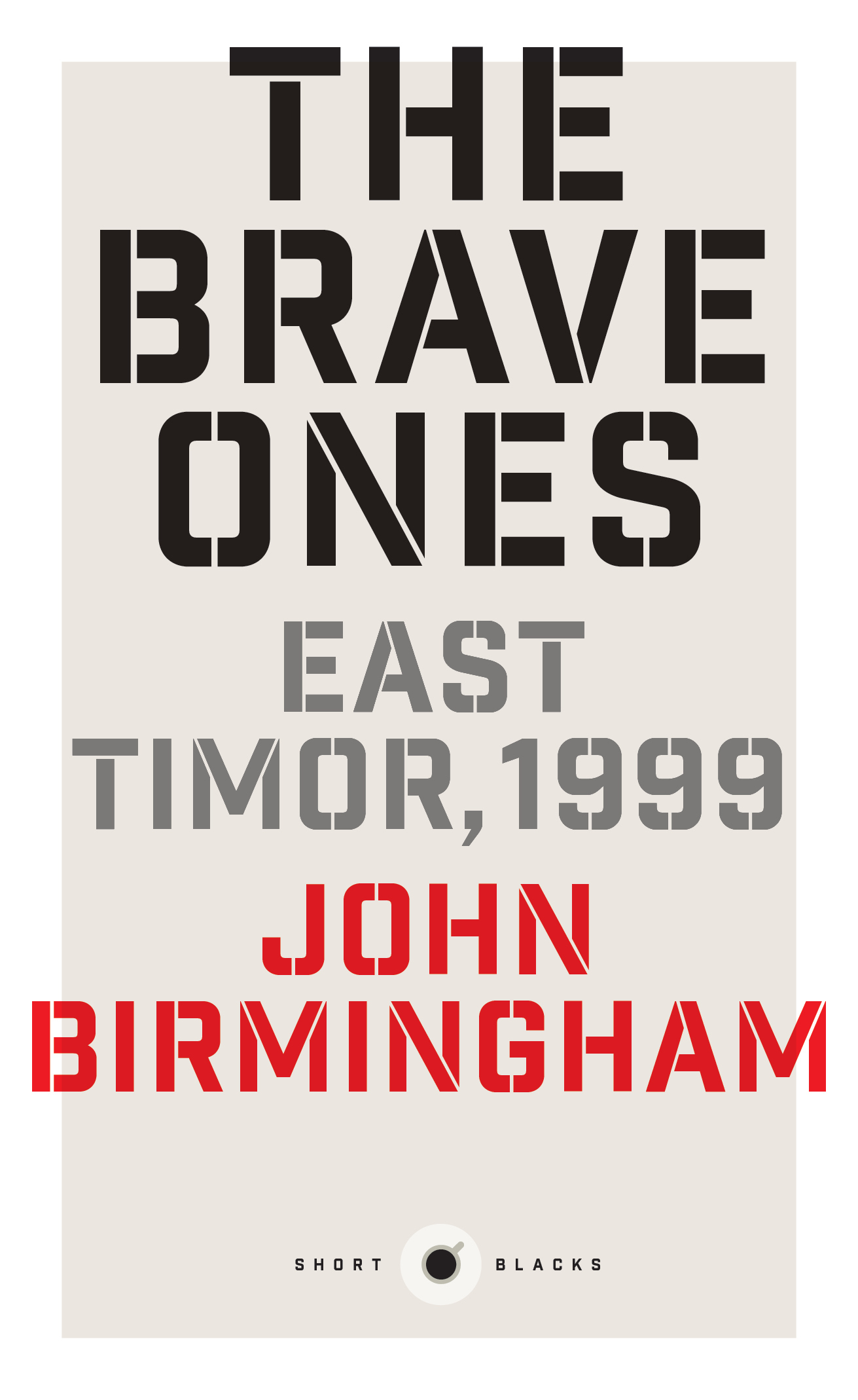 The Brave Ones East Timor, 1999