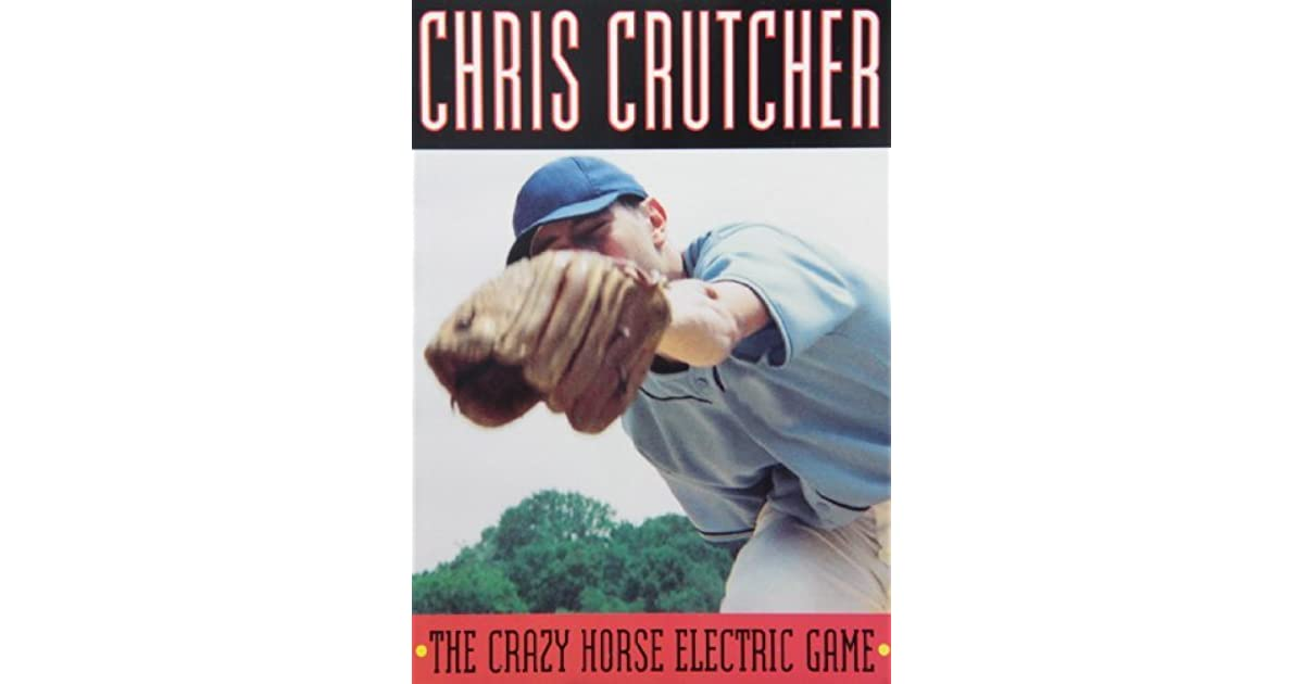 a summary of the crazy horse electrics game by chris crutcher Dive deep into chris crutcher's the crazy horse electric game with extended analysis, commentary, and discussion in chris crutcher's book the crazy horse electric game, prior to the ski accident, protagonist willie was our summaries and analyses are written by experts, and your.