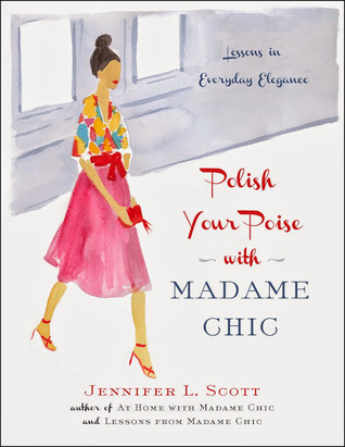 Polish Your Poise with Madame Chic by Jennifer L. Scott