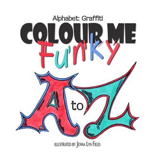Colour Me Funky - Alphabet: Graffiti