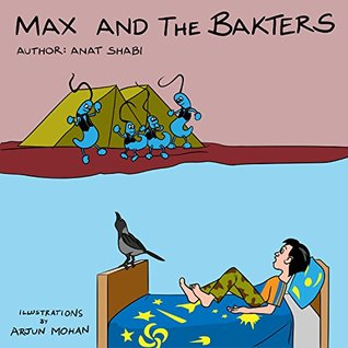 Children's book: Max and the Bakters (bedtime story picture book for healthy kids, adventure stories for kids about facts of life, health values) (Children's Personal Hygiene books series)