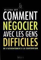 Comment négocier avec les gens difficiles: de l'affrontement à la coopération