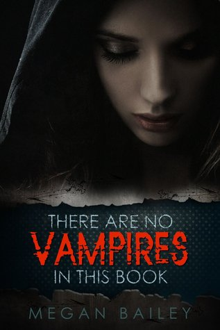There Are No Vampires In This Book by Megan  Bailey