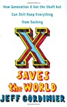 X Saves the World by Jeff Gordinier