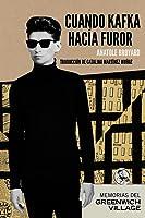 Cuando Kafka hacía furor: Memorias del Greenwich Village