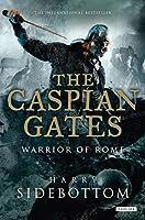 The Caspian Gates: Warrior of Rome: Book 4