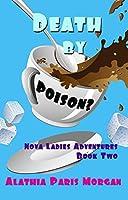 Death by Poison? (Nova Ladies Adventure #2)