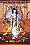 Tiger House (The Chronicles of Jairus Tanner #1)