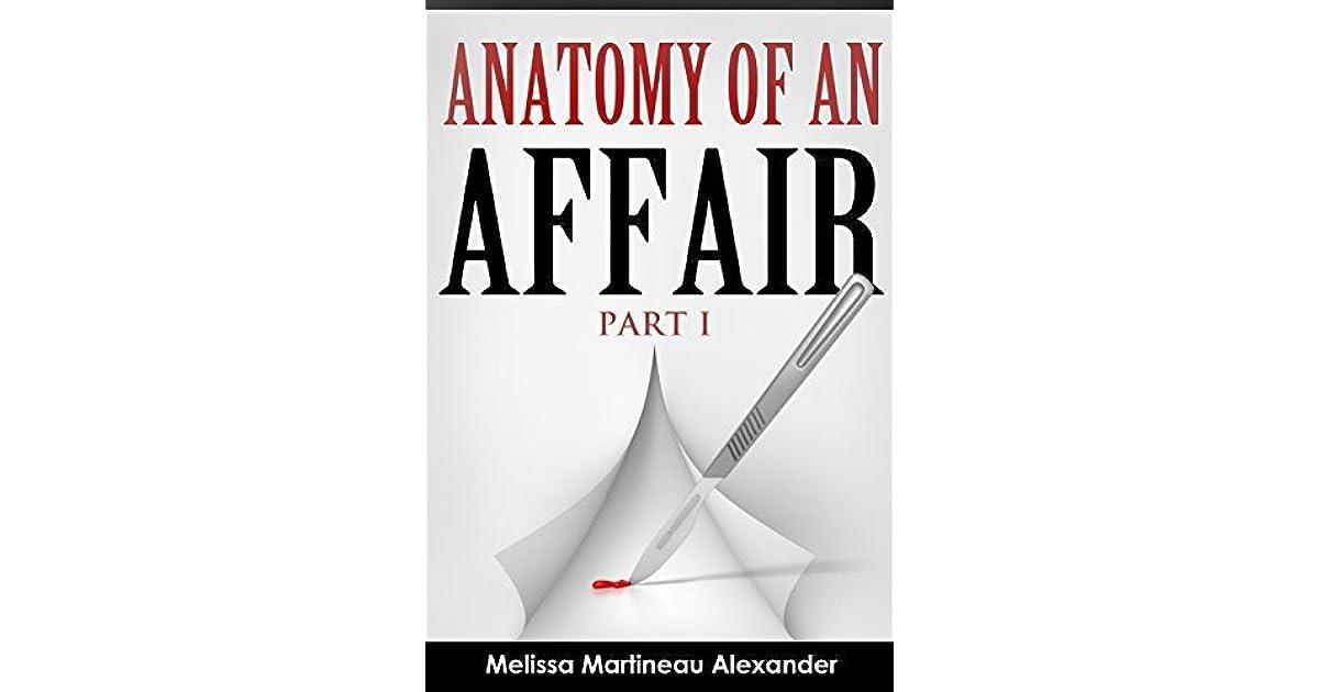 ANATOMY OF AN AFFAIR: PART I by Melissa Martineau Alexander