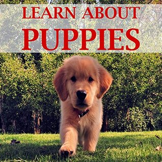Children's Book: Puppies Books for Kids [learn about puppies]