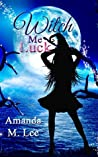 Witch Me Luck (Wicked Witches of the Midwest, #6)
