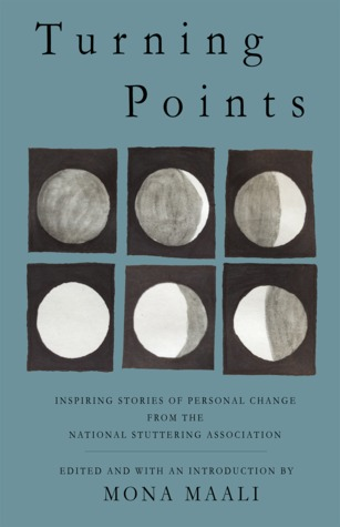 Turning Points: Inspiring Stories of Personal Change from the National Stuttering Association