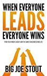 """When Everyone Leads, Everyone Wins: """"Find your inner leader. Win the game of business and life"""""""