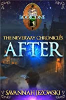 After (The Neverway Chronicles, Book #1)