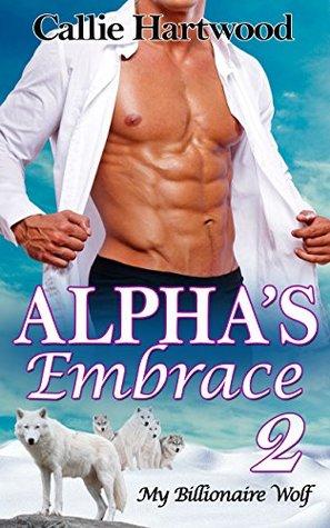 Alpha's Embrace 2 Callie Hartwood