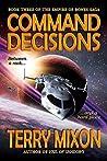 Command Decisions (Empire of Bones Saga, #3)
