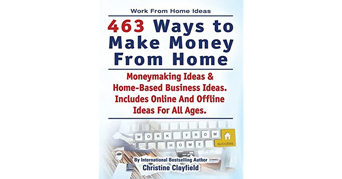 Work from Home Ideas. 463 Ways to Make Money from Home. Moneymaking ...