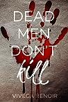 Dead Men Don't Kill by Viveca Benoir