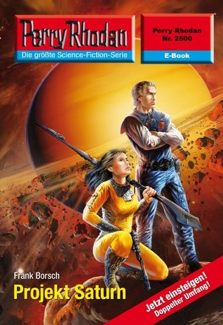 """Perry Rhodan 2500: Projekt Saturn (Heftroman): Perry Rhodan-Zyklus """"Stardust"""" (Perry Rhodan-Erstauflage) Frank Borsch"""