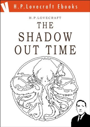 The Shadow Out Time (H.P. Lovecraft Ebooks Book 12)