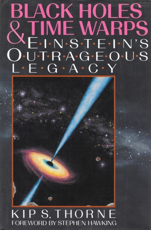 Black Holes & Time Warps: Einstein's Outrageous Legacy by Kip S  Thorne