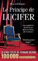 Le Principe de Lucifer: Une expédition scientifique dans les forces de l'Histoire !