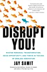 Disrupt You!: Master Personal Transformation, Seize Opportunity, and Thrive in the Era of Endless Innovation