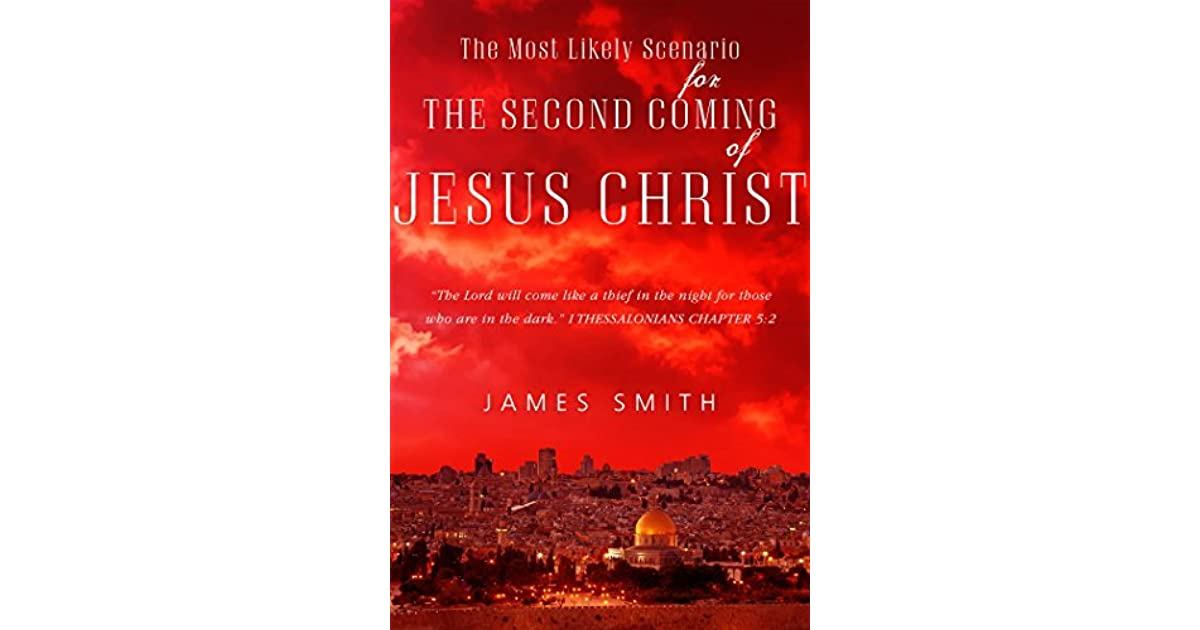 an analysis of the second coming of jesus This site is dedicated to proclaiming the name of the lord jesus christ and revelation: a short summary of the church age that is coming upon the.