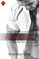 Crashed (Axle Alley Vipers #1)