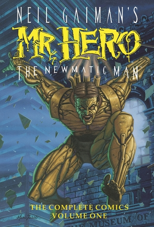 Neil Gaiman's Mr. Hero The Newmatic Man: The Complete Comics, Volume One
