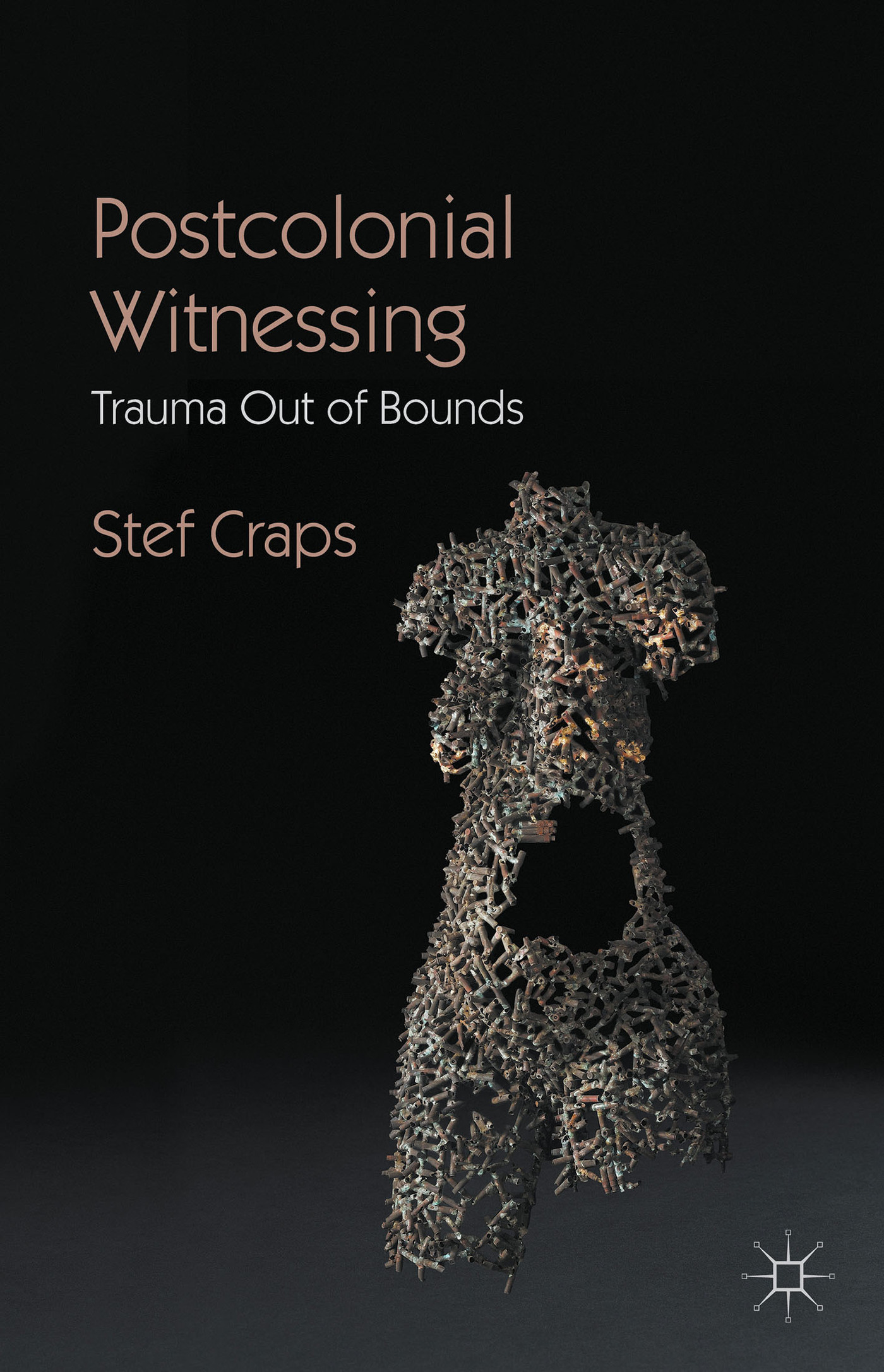 Postcolonial Witnessing: Trauma Out of Bounds