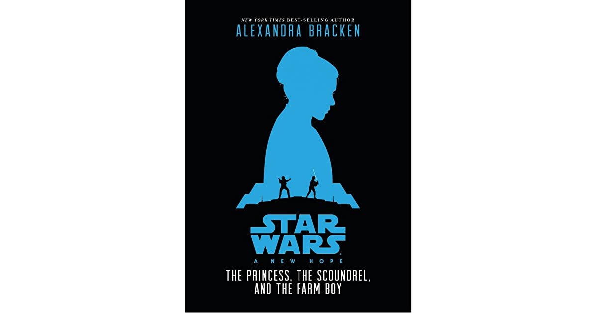 A New Hope - The Princess, the Scoundrel, and the Farm Boy