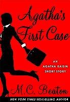 Agatha's First Case: An Agatha Raisin Mystery